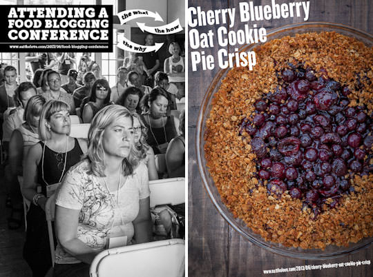 Attending a Food Blogging Conference and Cherry Blueberry Oat Cookie Pie Crisp.