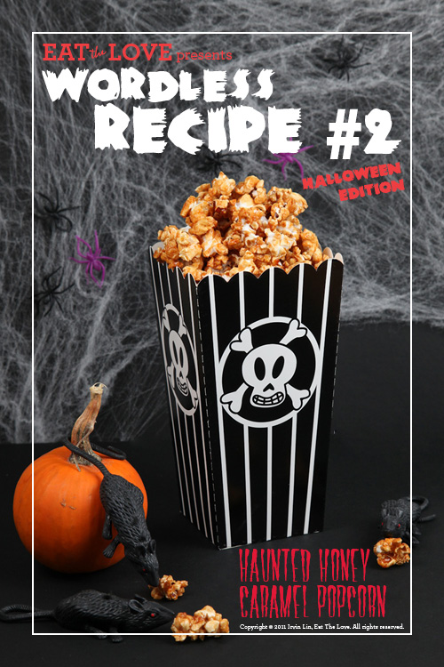 Eat the Love presents: WORDLESS RECIPES #2 Halloween Edition - Haunted Honey Caramel Popcorn