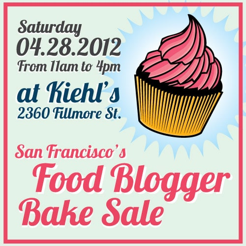 San Francisco's Food Blogger Bake Sale - Saturday April 28, 2012 at Kiehl's.