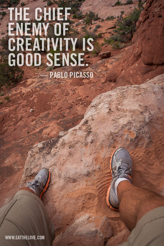 """""""The Chief Enemy of Creativity is Good Sense."""" Photo and design by Irvin Lin of Eat the Love.   www.eatthelove.com"""