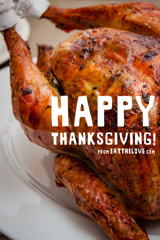 Happy Thanksgiving! From www.eatthelove.com