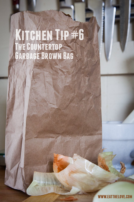 Kitchen Tip #6: The Countertop Garbage Brown Bag. Photo and tip by Irvin Lin of Eat the Love.