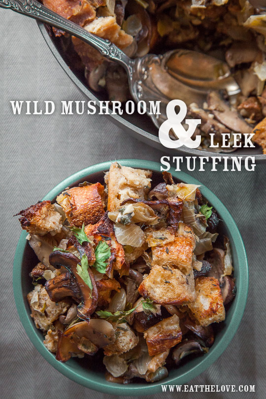 Wild Mushroom Stuffing with Leeks and Sourdough Bread. Photo and recipe by Irvin Lin of Eat the Love.