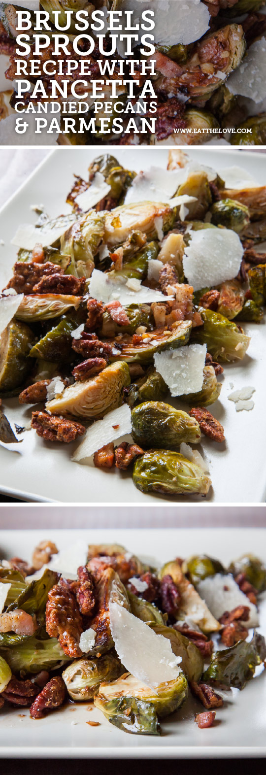 Roasted Brussels Sprouts Recipe with Pancetta, Candied Pecans and Parmesan. Photo and recipe by Irvin Lin of Eat the Love.