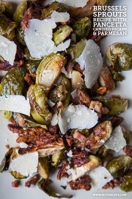 Brussels Sprouts Recipe with Pancetta, Candied Pecans and Parmesan. Photo and recipe by Irvin Lin of Eat the Love.