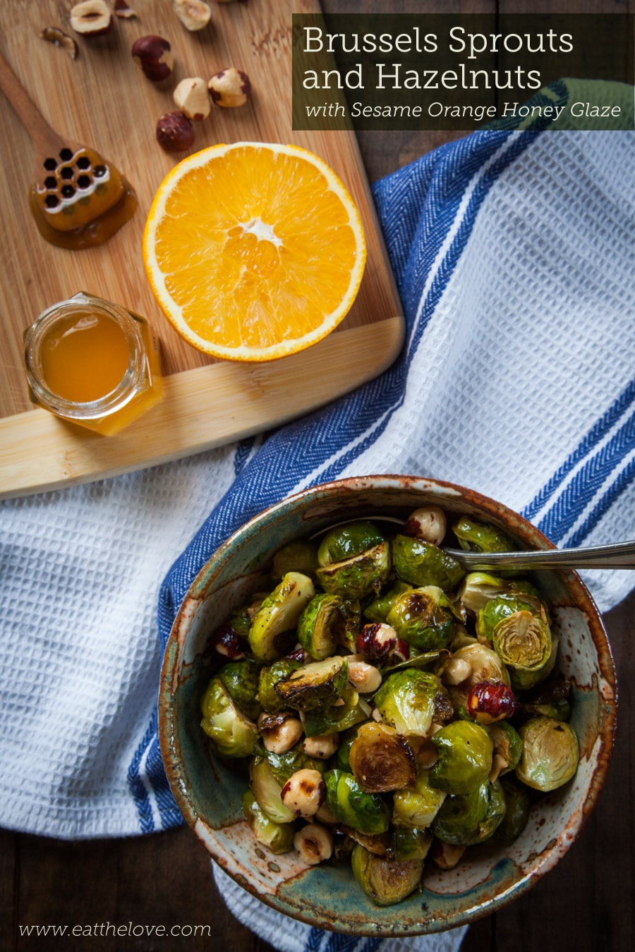 Brussels Sprouts and Hazelnuts in a Sesame Orange Honey Glaze