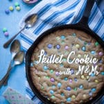 Easy-to-make Giant Skillet Cookie with M&M candies Recipe and photo by Irvin Lin