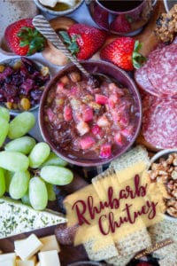 Rhubarb Chutney, the perfect sauce for a charcuterie and cheese plate