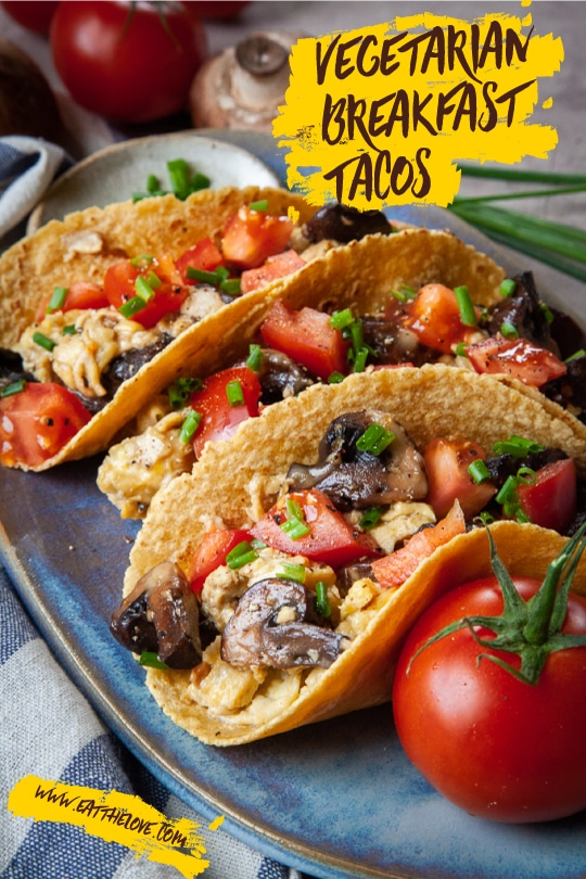 Vegetarian Breakfast Tacos with Mushrooms and Eggs