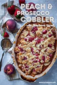 Peach and Prosecco Bellini Cobbler with Strawberry Biscuits